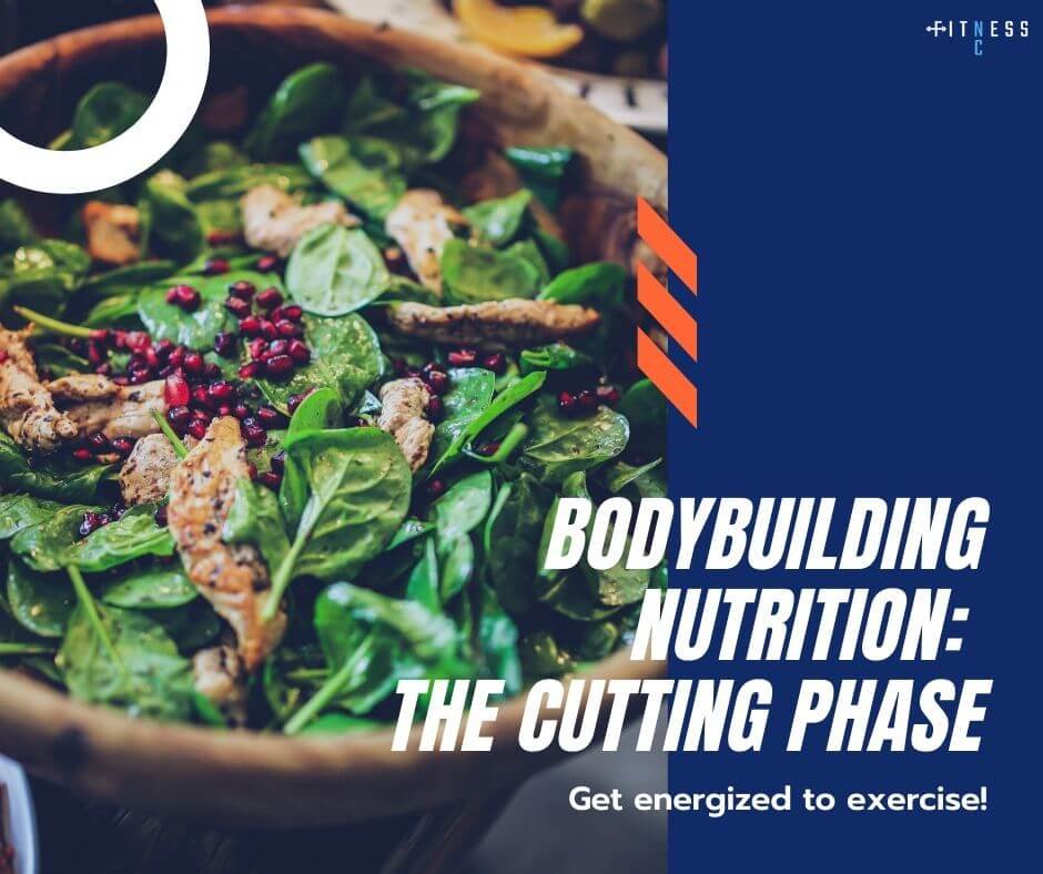 bodybuilding nutrition - the cutting phase