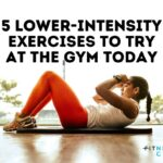 5 Lower-Intensity Exercises to try at the gym today