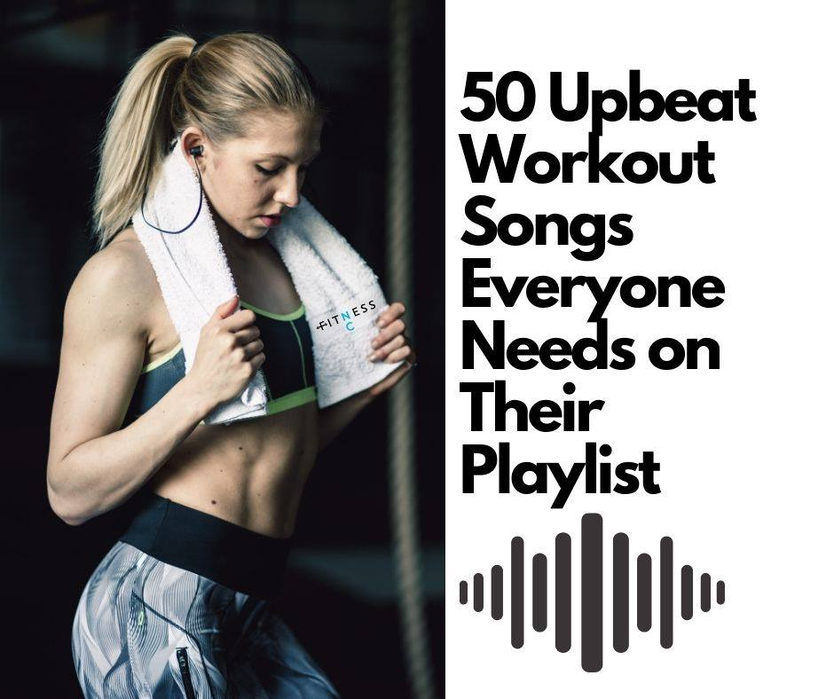 50 Upbeat Workout Songs Everyone Needs on Their Playlist
