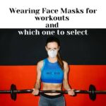 Wearing Face Masks for Workouts